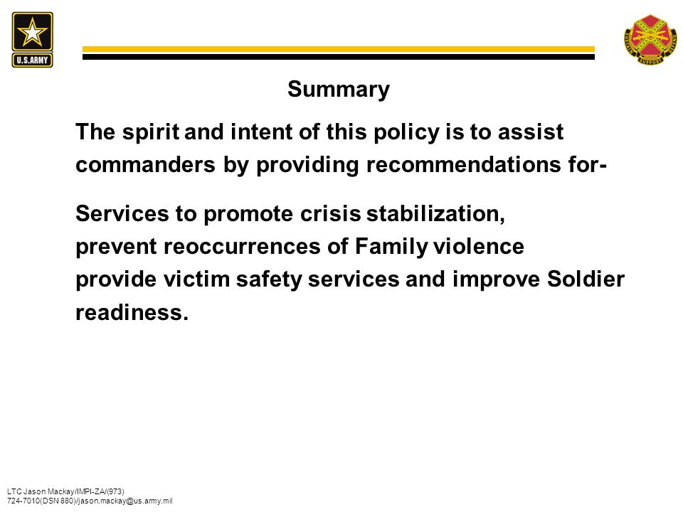 Summary The spirit and intent of this policy is to assist. commanders by providing recommendations for-
