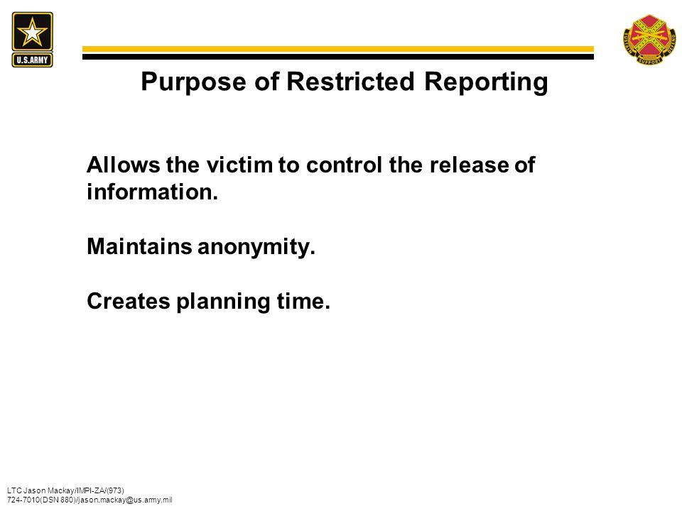 Purpose of Restricted Reporting