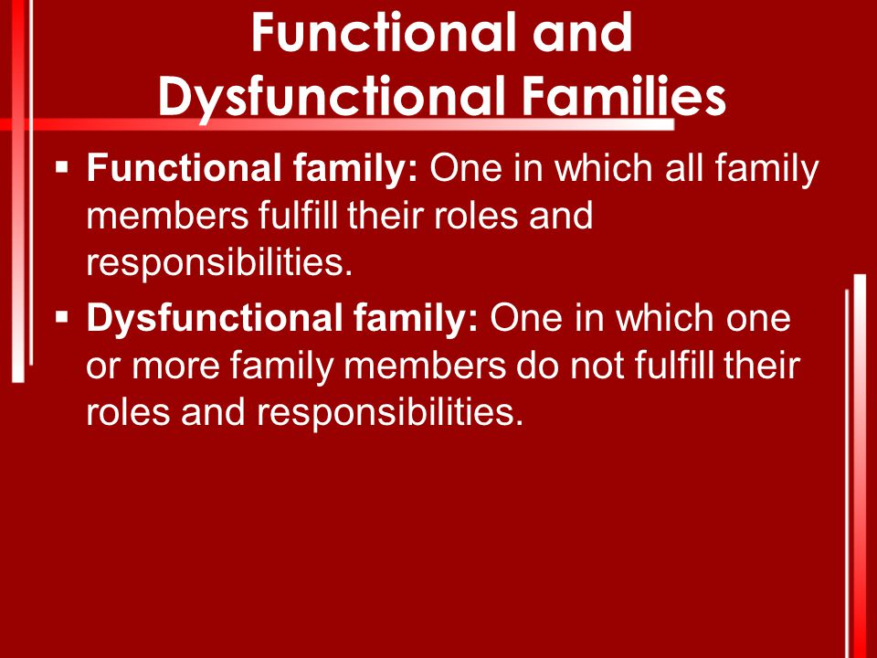 Functional and Dysfunctional Families