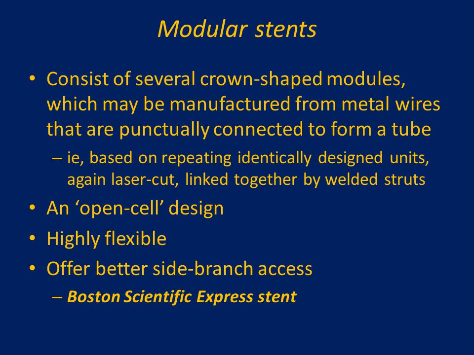 Modular stents Consist of several crown-shaped modules, which may be manufactured from metal wires that are punctually connected to form a tube.