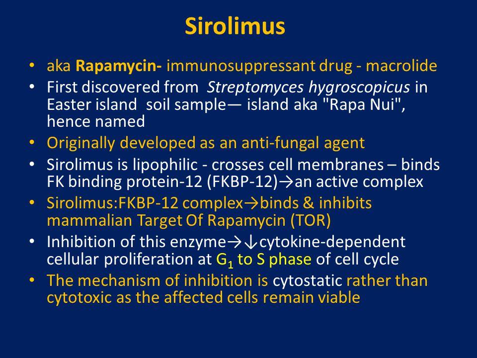 Sirolimus aka Rapamycin- immunosuppressant drug - macrolide