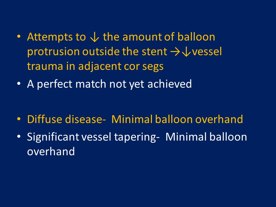 Attempts to ↓ the amount of balloon protrusion outside the stent →↓vessel trauma in adjacent cor segs