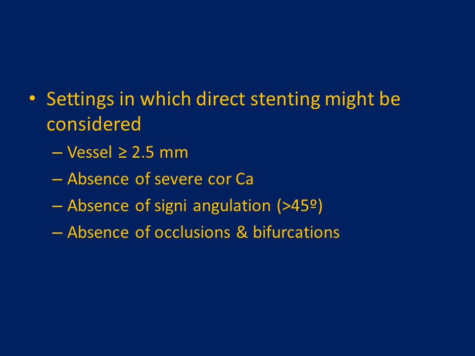 Settings in which direct stenting might be considered