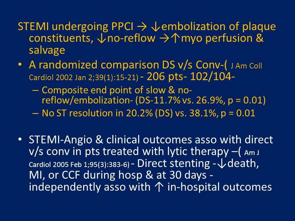 STEMI undergoing PPCI → ↓embolization of plaque constituents, ↓no-reflow →↑myo perfusion & salvage