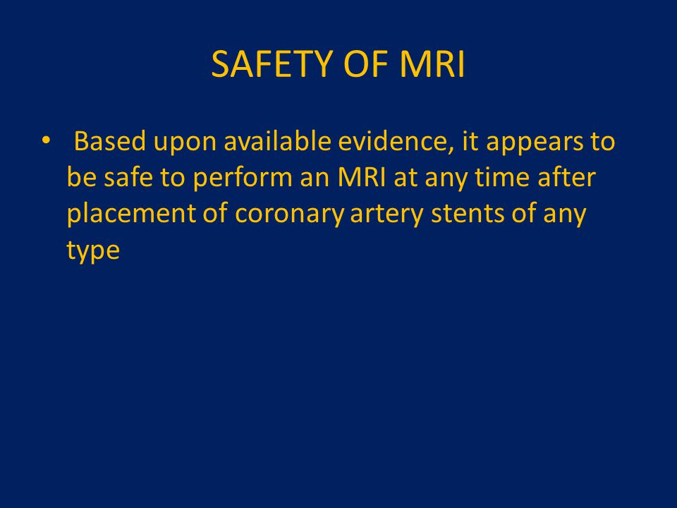 SAFETY OF MRI