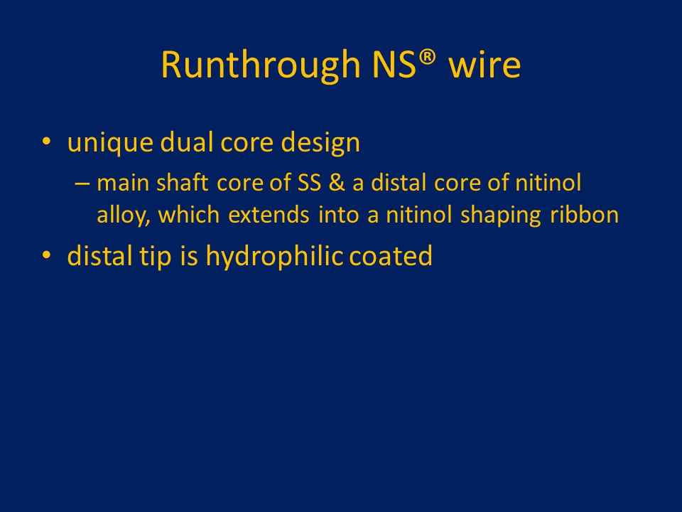 Runthrough NS® wire unique dual core design