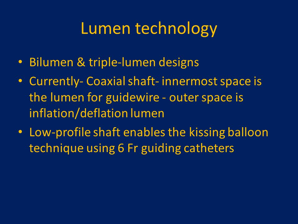 Lumen technology Bilumen & triple-lumen designs
