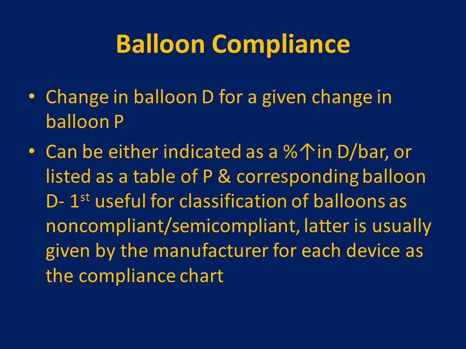 Balloon Compliance Change in balloon D for a given change in balloon P