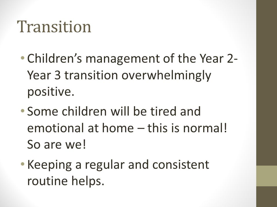Transition Children's management of the Year 2-Year 3 transition overwhelmingly positive.