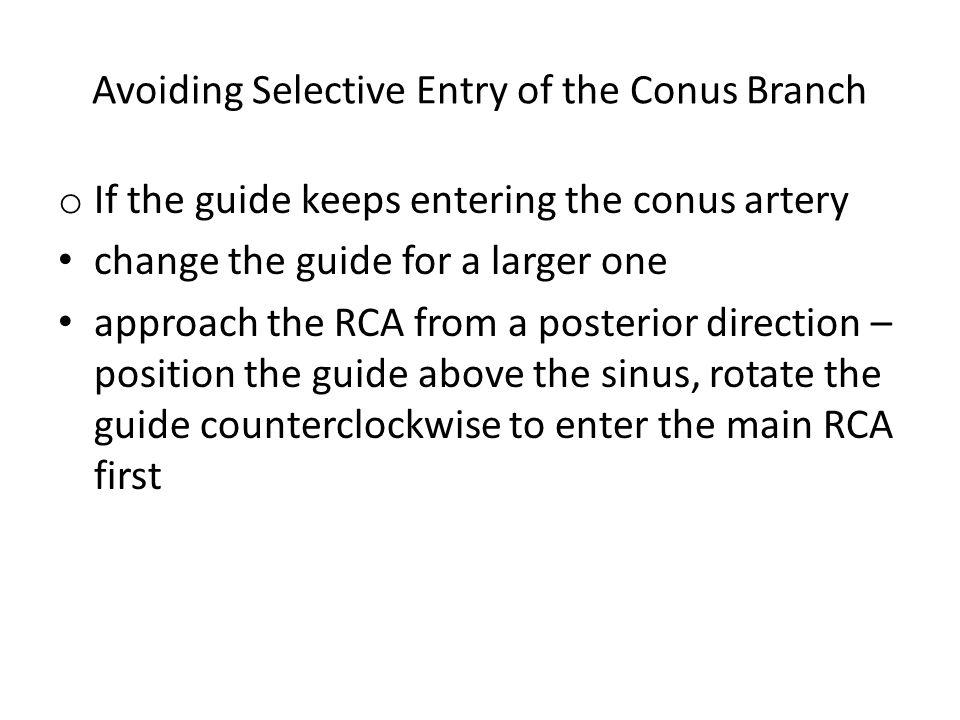 Avoiding Selective Entry of the Conus Branch