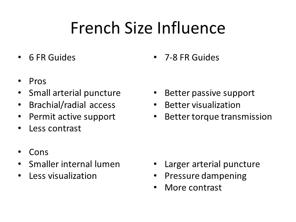 French Size Influence 6 FR Guides Pros Small arterial puncture