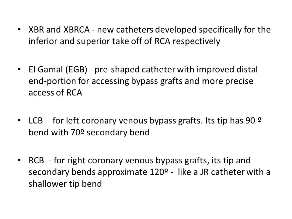 XBR and XBRCA - new catheters developed specifically for the inferior and superior take off of RCA respectively