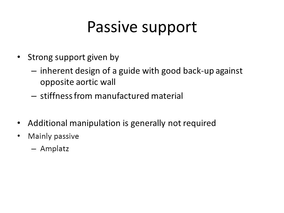 Passive support Strong support given by