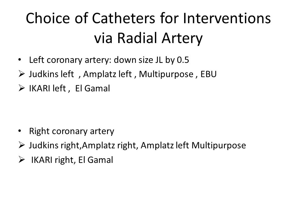 Choice of Catheters for Interventions via Radial Artery