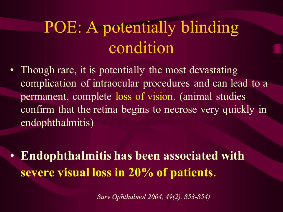 POE: A potentially blinding condition