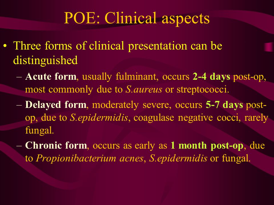 POE: Clinical aspects Three forms of clinical presentation can be distinguished.
