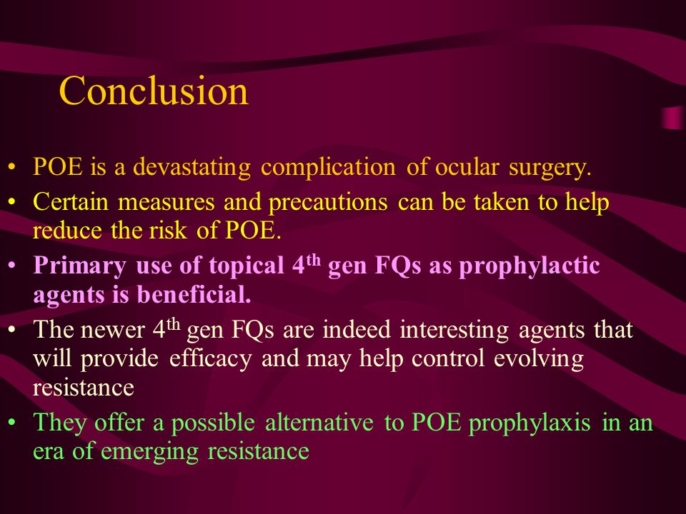 Conclusion POE is a devastating complication of ocular surgery.