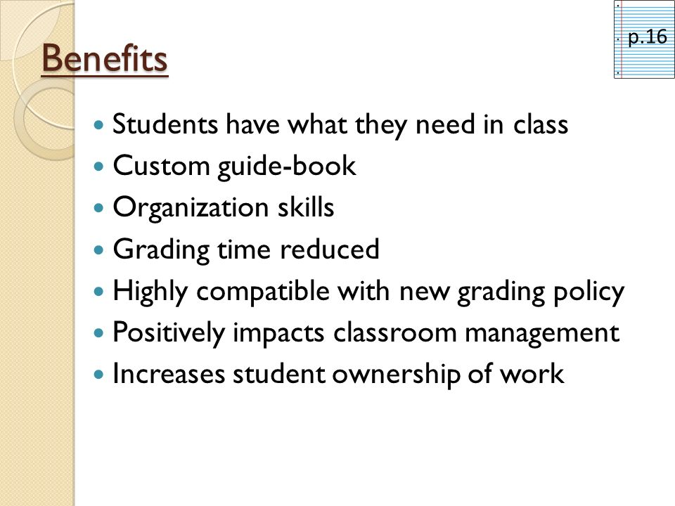 Benefits Students have what they need in class Custom guide-book