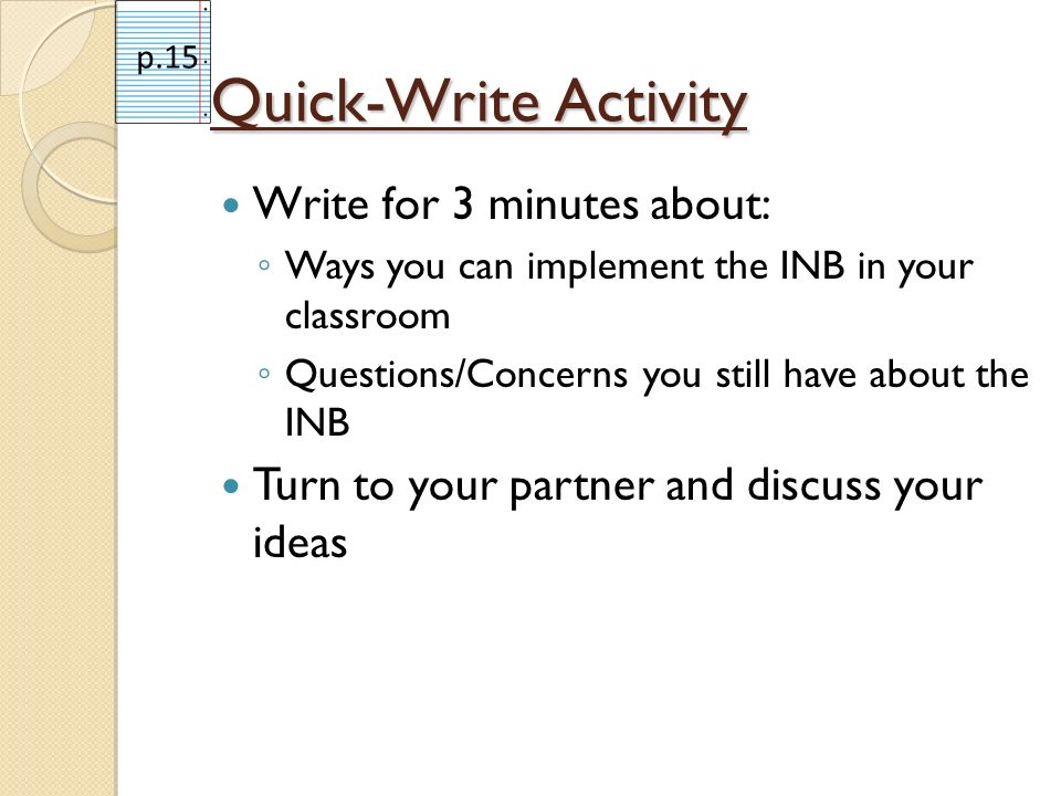 Quick-Write Activity Write for 3 minutes about: