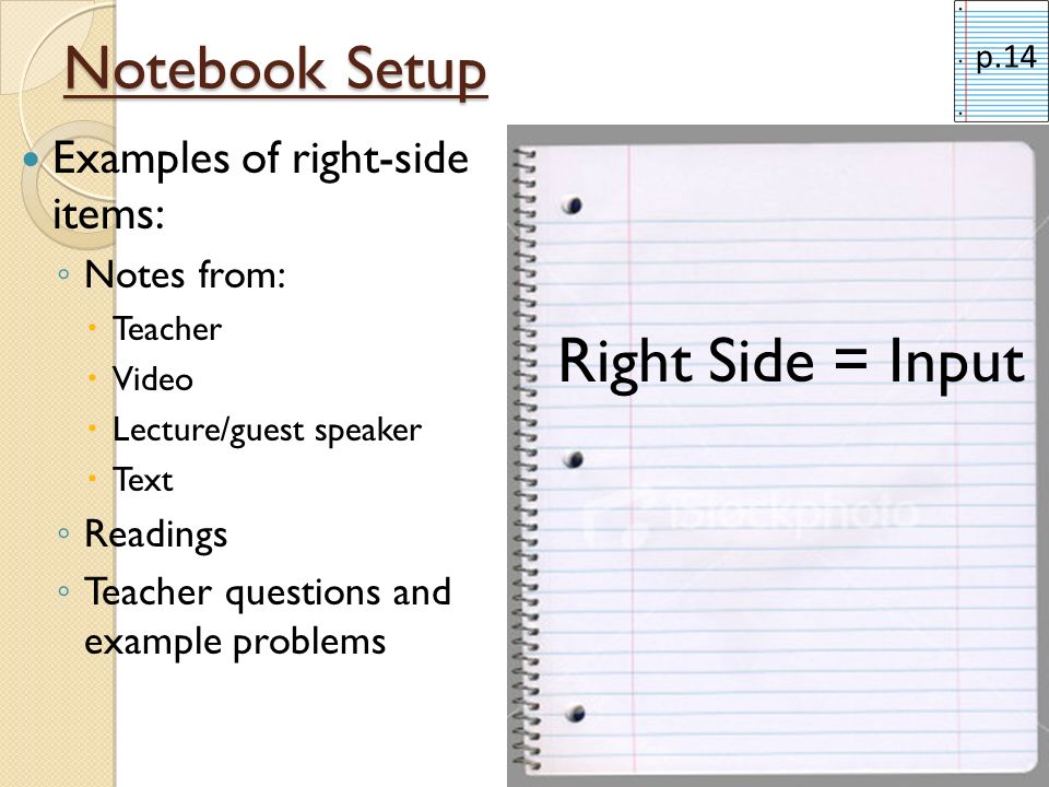 Right Side = Input Notebook Setup Examples of right-side items: