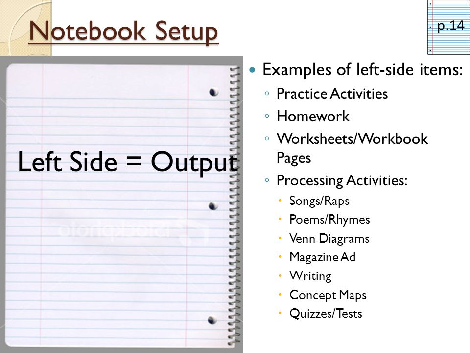 Left Side = Output Notebook Setup Examples of left-side items: p.14