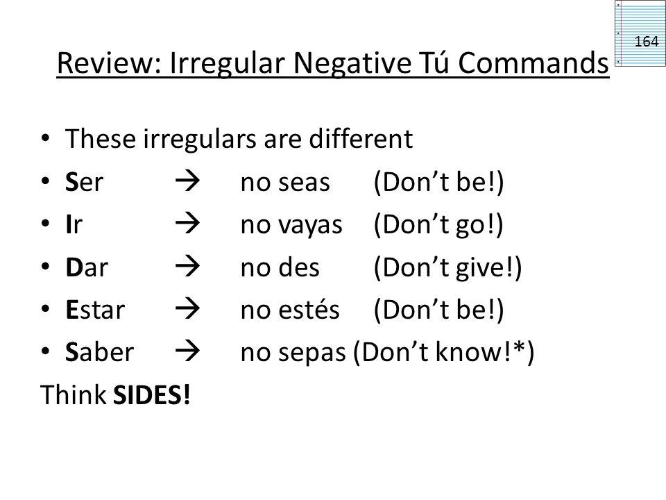 Review: Irregular Negative Tú Commands