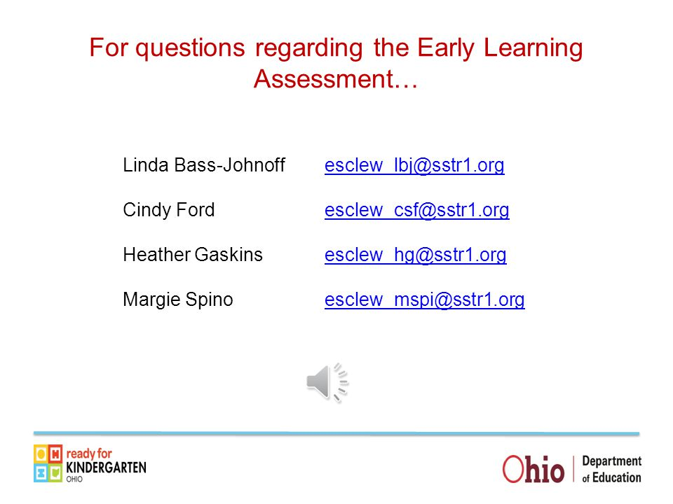 For questions regarding the Early Learning Assessment…