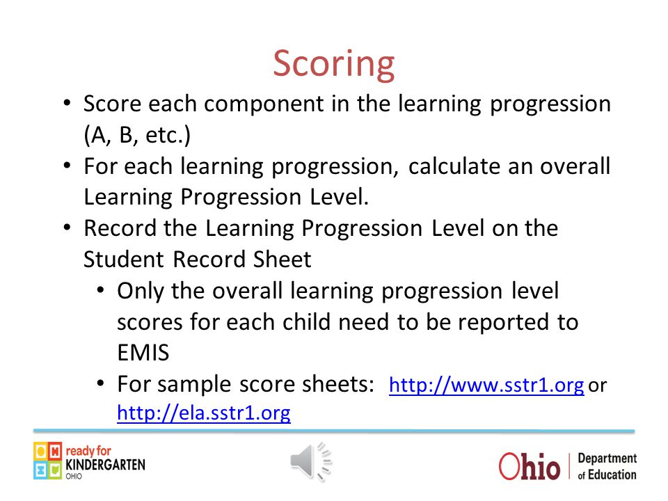 Scoring Score each component in the learning progression (A, B, etc.)