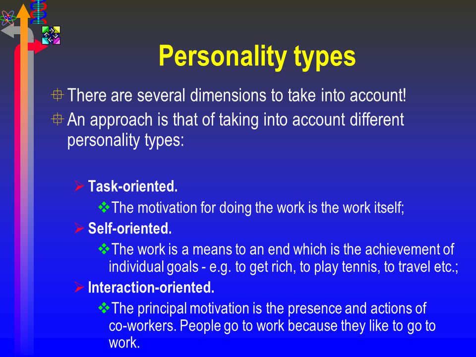 Personality types There are several dimensions to take into account!