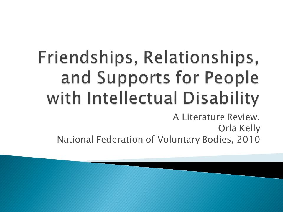 Friendships, Relationships, and Supports for People with Intellectual Disability