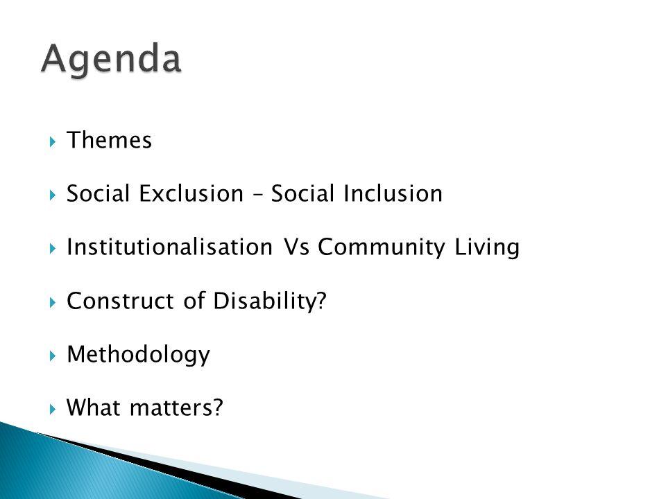 Agenda Themes Social Exclusion – Social Inclusion