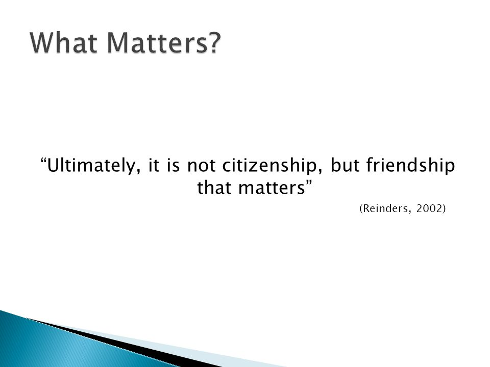 Ultimately, it is not citizenship, but friendship that matters