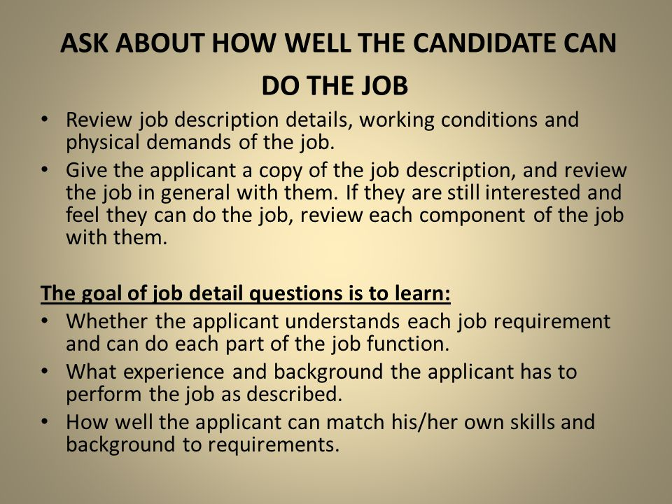 Ask about how well the candidate can do the job