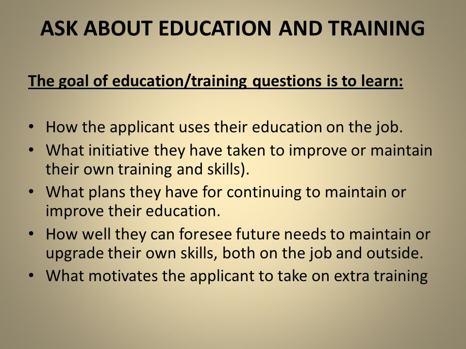 Ask about education and training