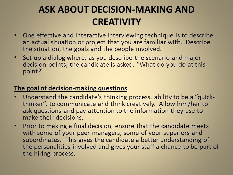 Ask about decision-making and creativity
