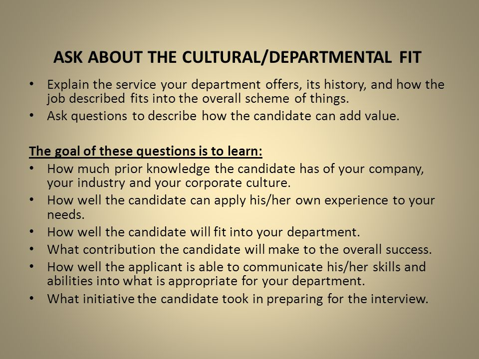 Ask about the CULTURAL/DEPARTMENTAL FIT