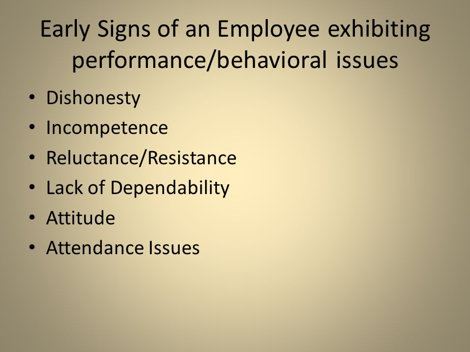 Early Signs of an Employee exhibiting performance/behavioral issues