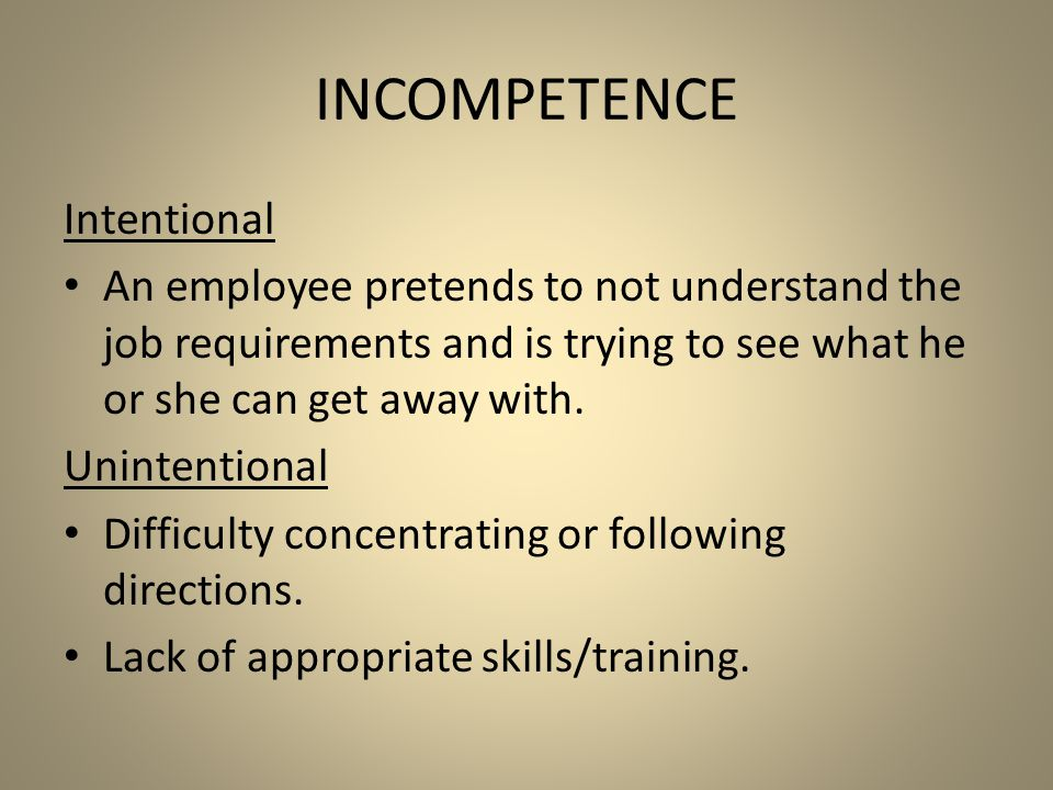 Incompetence Intentional