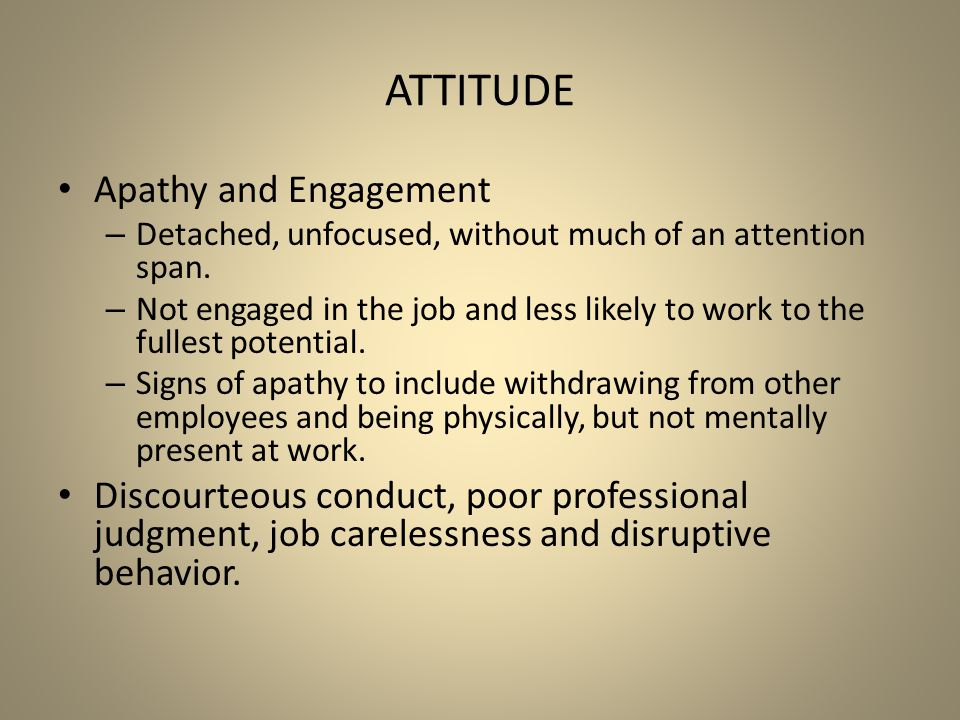 Attitude Apathy and Engagement