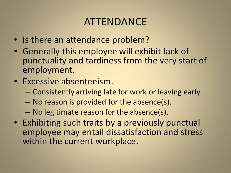 Attendance Is there an attendance problem