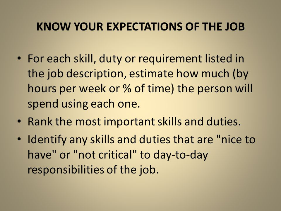 Know your expectations of the job