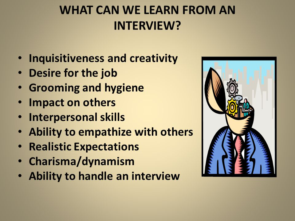 What can we learn from an interview