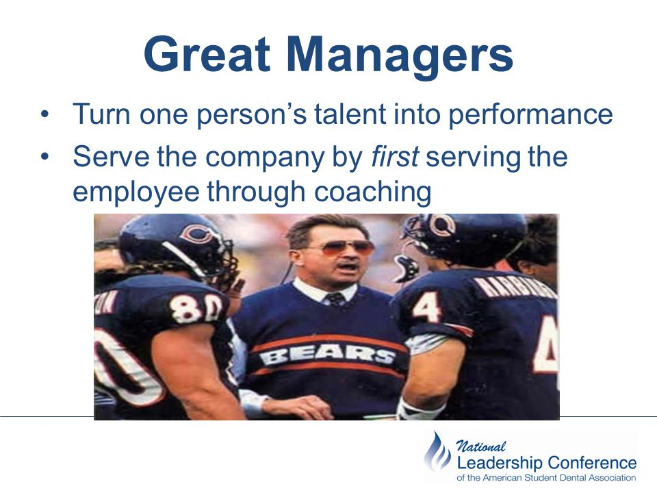 Great Managers Turn one person's talent into performance