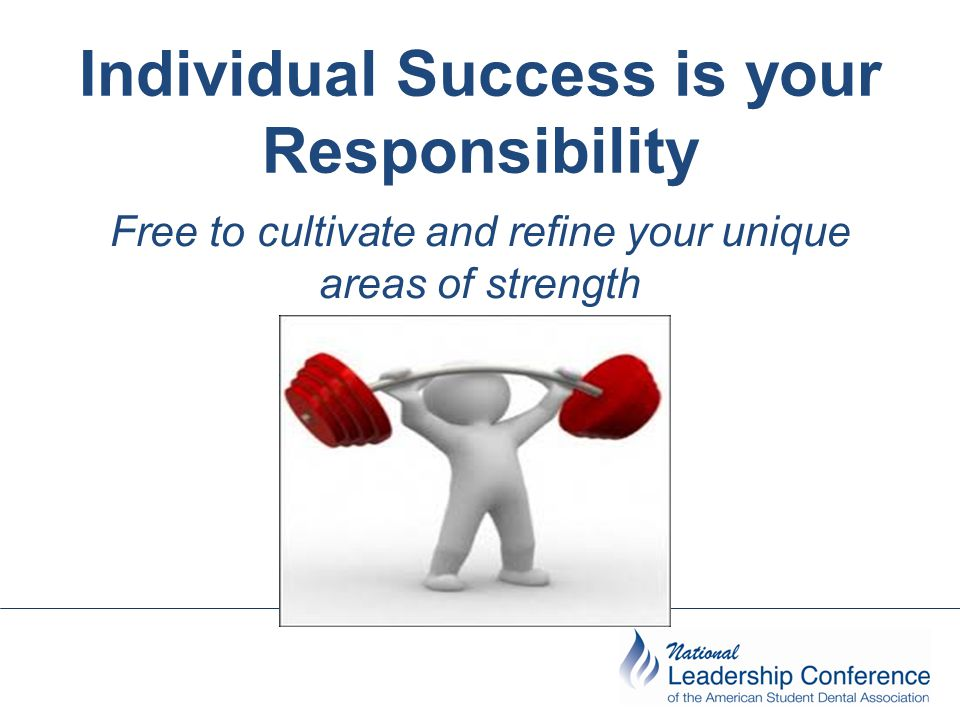 Individual Success is your Responsibility