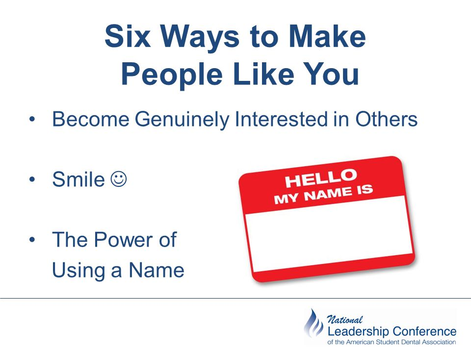 Six Ways to Make People Like You
