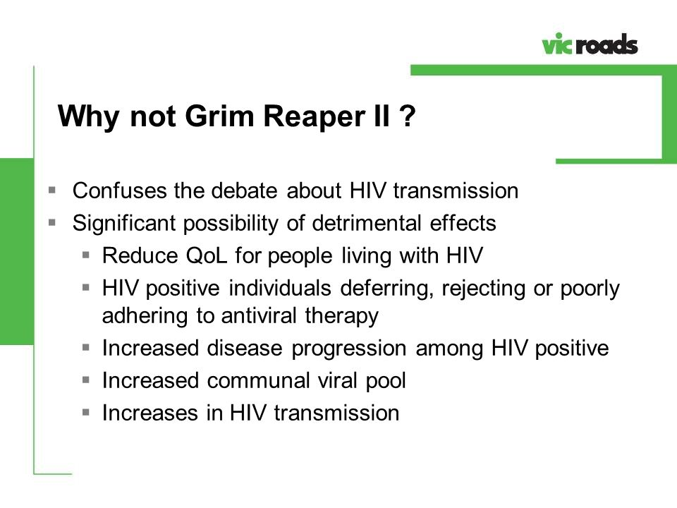 Why not Grim Reaper II Confuses the debate about HIV transmission