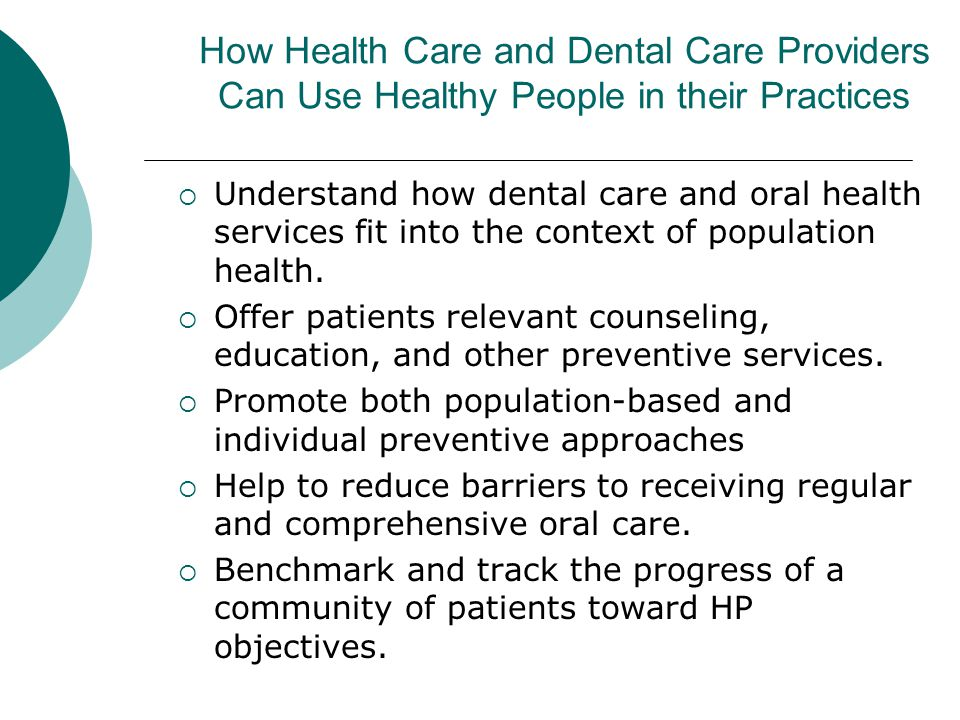 How Health Care and Dental Care Providers Can Use Healthy People in their Practices