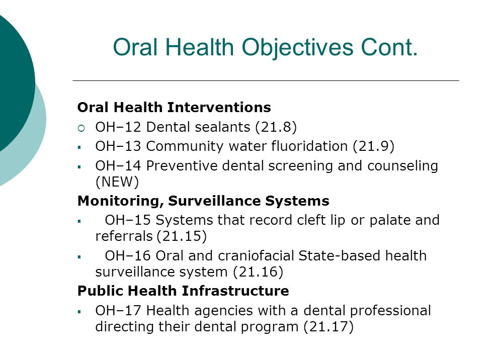 Oral Health Objectives Cont.