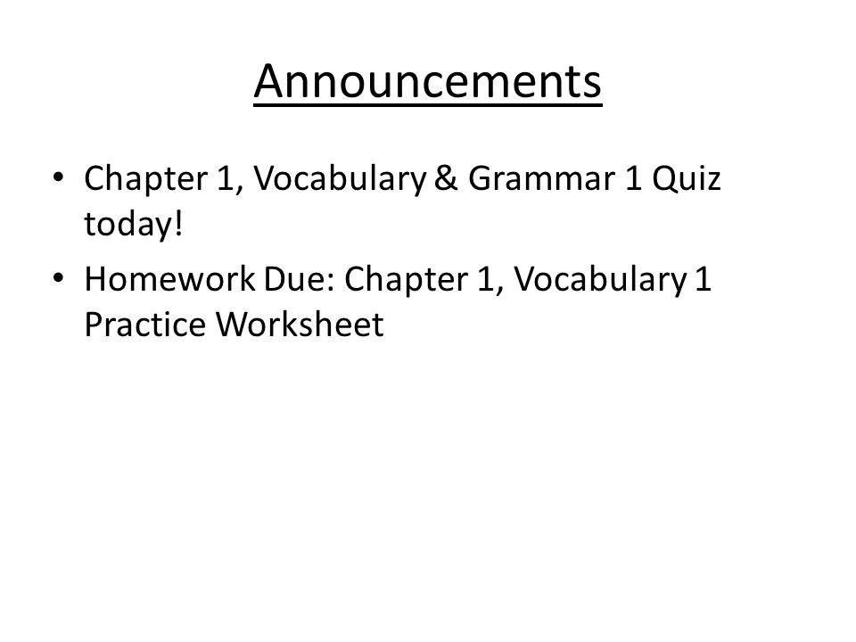 Announcements Chapter 1, Vocabulary & Grammar 1 Quiz today!