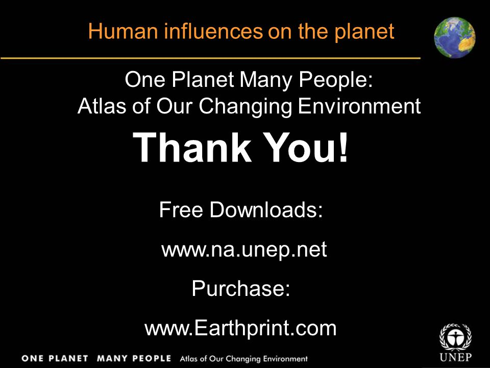 Thank You! Human influences on the planet